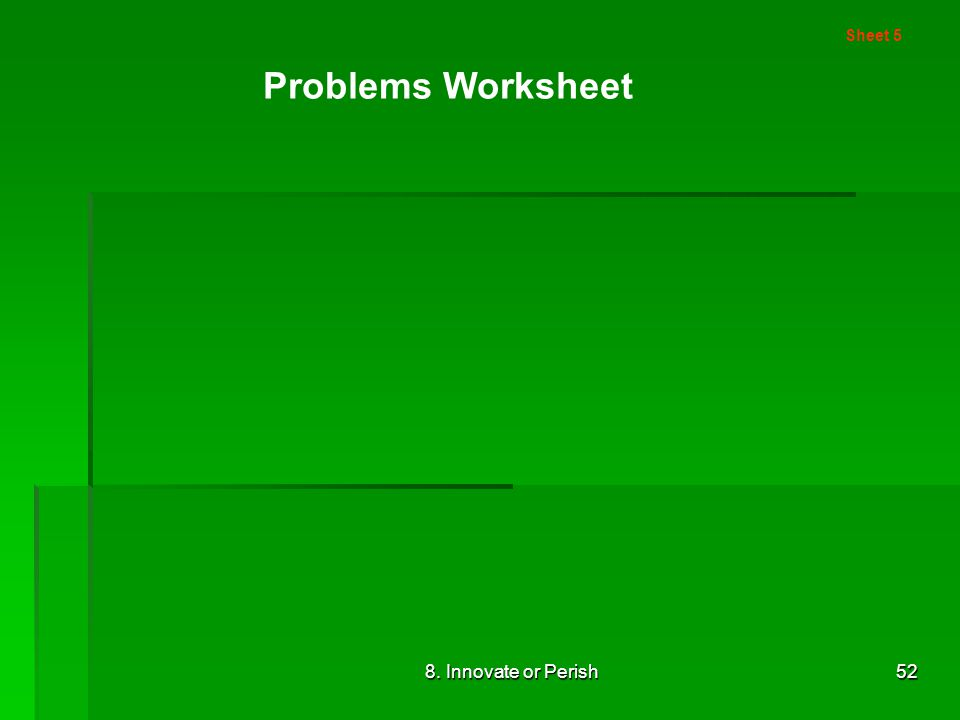 8. Innovate or Perish52 Sheet 5 Problems Worksheet