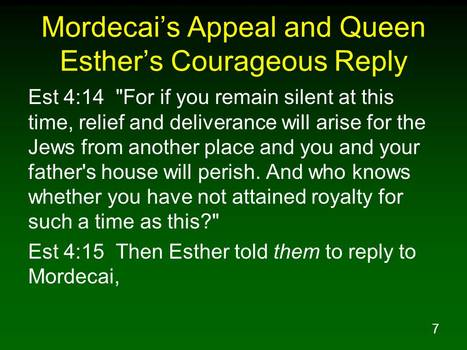 7 Mordecai's Appeal and Queen Esther's Courageous Reply Est 4:14
