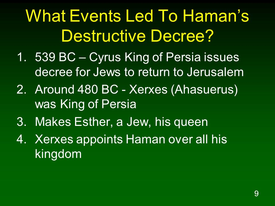 9 What Events Led To Haman's Destructive Decree.