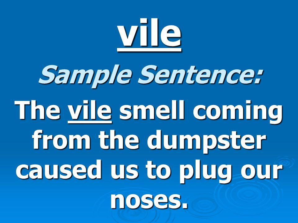 vile Definition: adj. Very bad; foul or disgusting