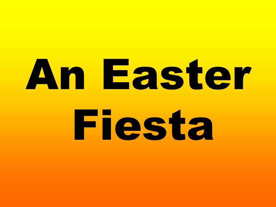 An Easter Fiesta