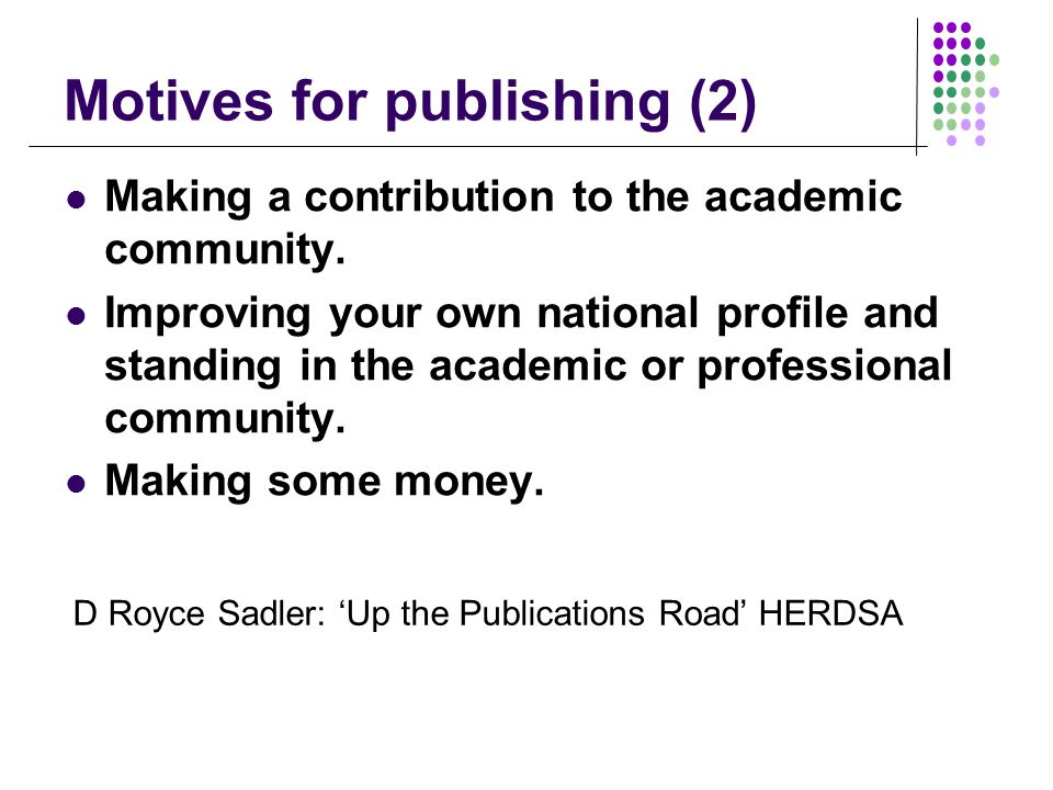 Motives for publishing (2) Making a contribution to the academic community.