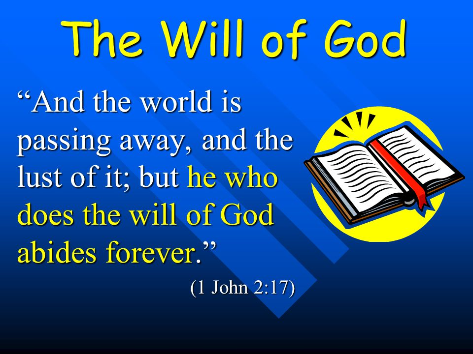 Matthew 6:10 Your kingdom come. Your will be done On earth as it is in heaven.