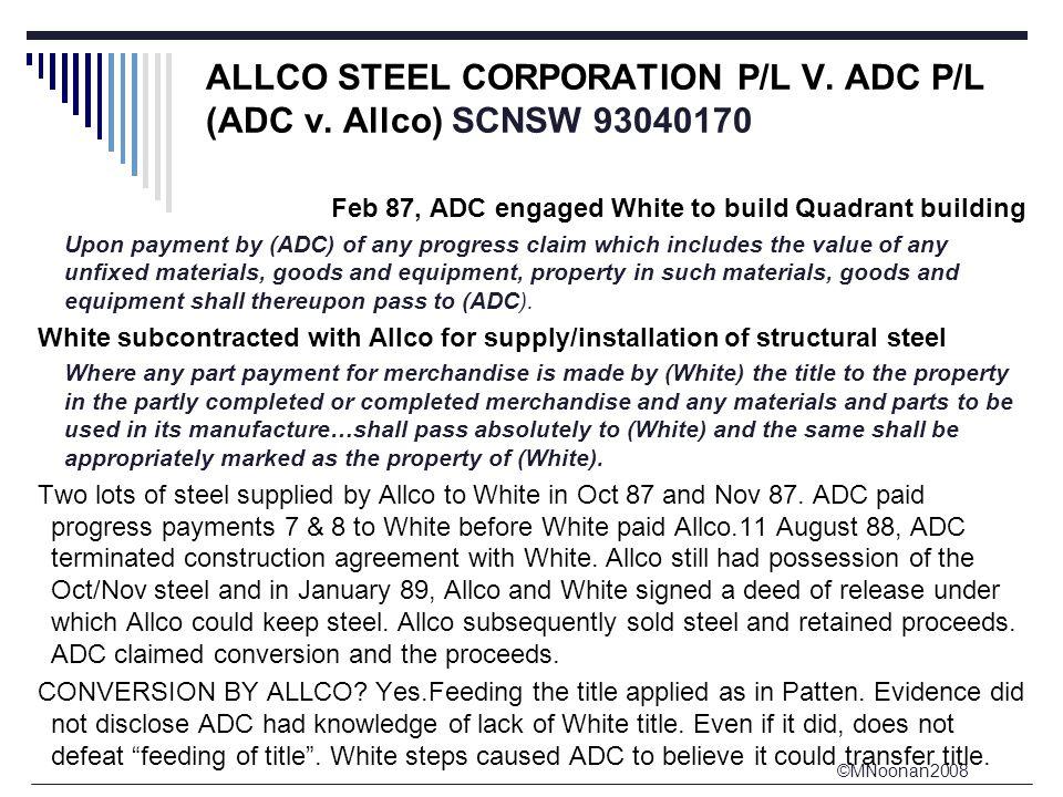 ©MNoonan2008 ALLCO STEEL CORPORATION P/L V.ADC P/L (ADC v.