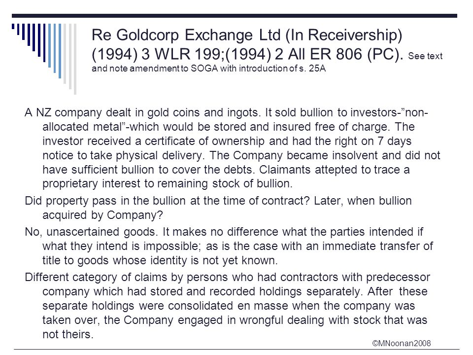 ©MNoonan2008 Re Goldcorp Exchange Ltd (In Receivership) (1994) 3 WLR 199;(1994) 2 All ER 806 (PC).