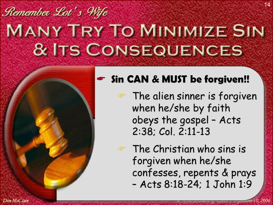 Don McClainW. 65th St church of Christ / September 10, 2006 14  Sin CAN & MUST be forgiven!.