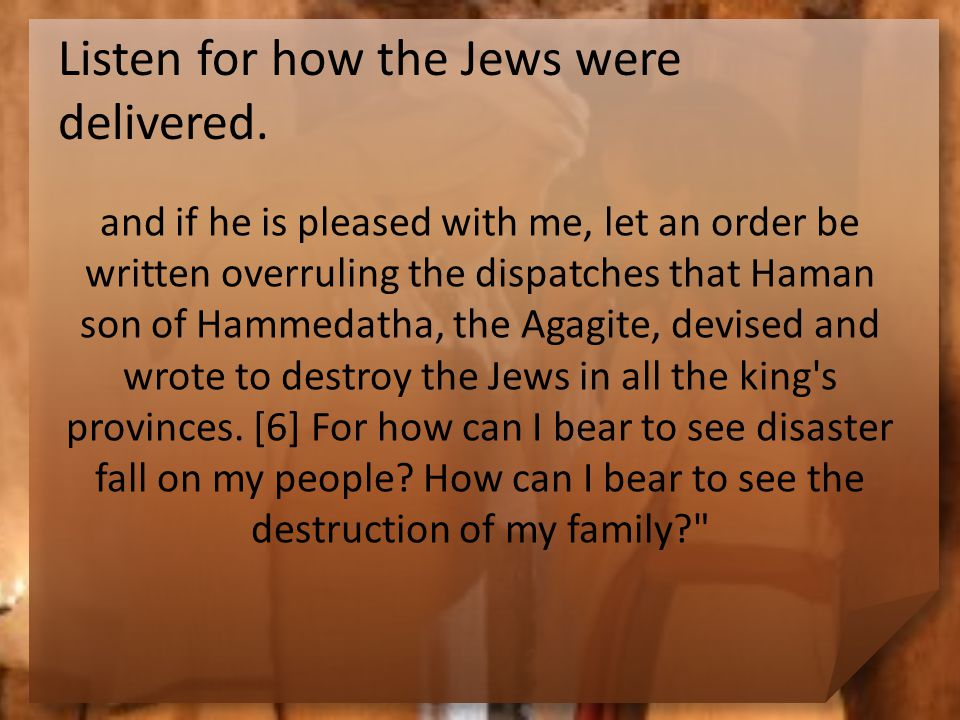 Listen for how the Jews were delivered.