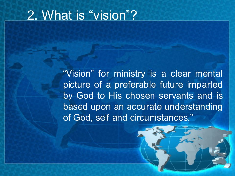 2. What is vision .