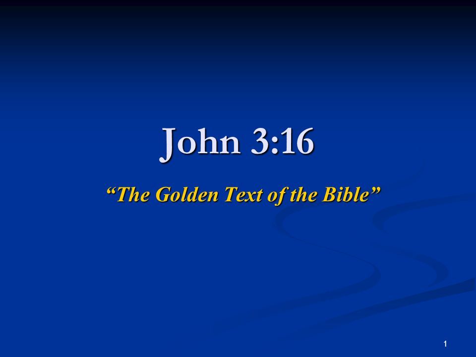 1 John 3:16 The Golden Text of the Bible