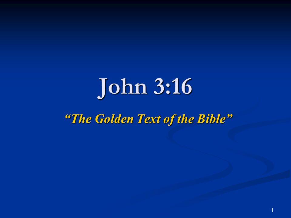 22 John 3:16 Declares… The greatest Reward.