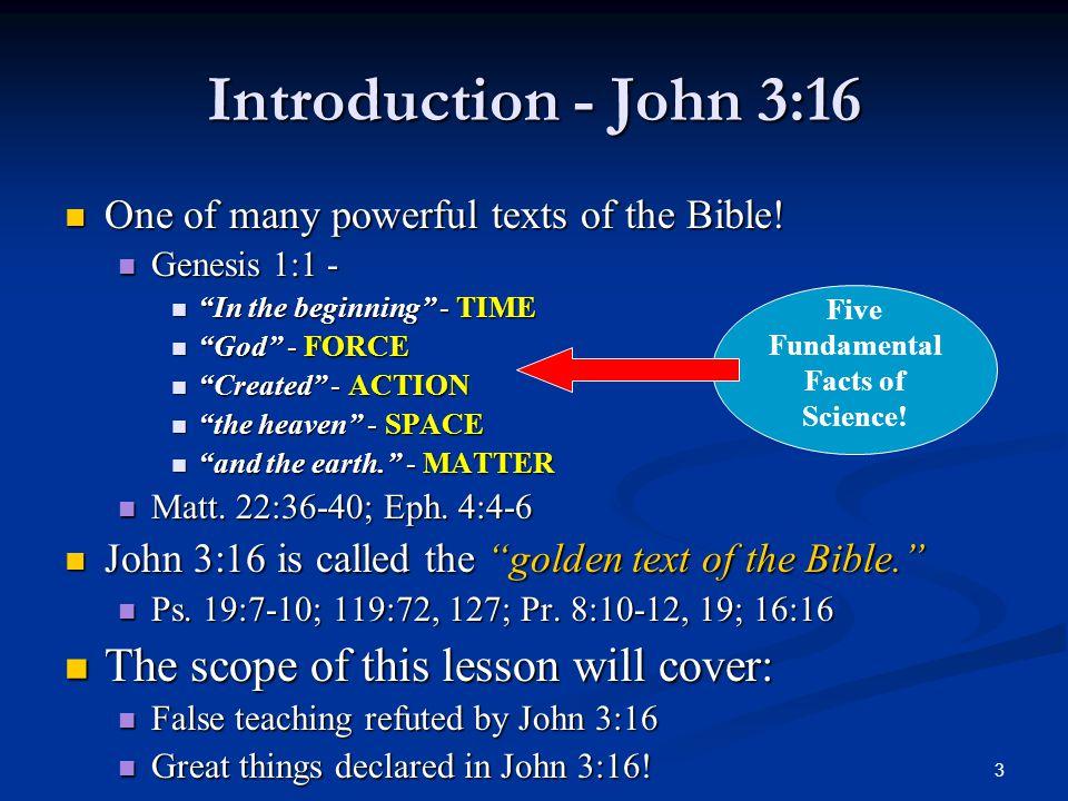 14 John 3:16 Declares… The greatest Power. For God… Jer.