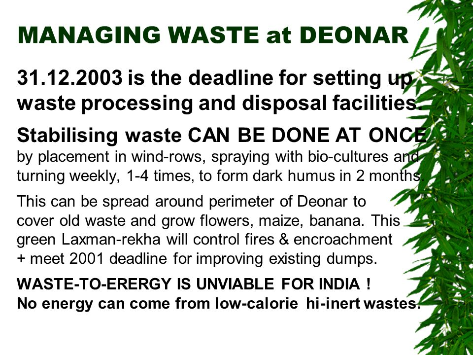 MANAGING WASTE at DEONAR 31.12.2003 is the deadline for setting up waste processing and disposal facilities.