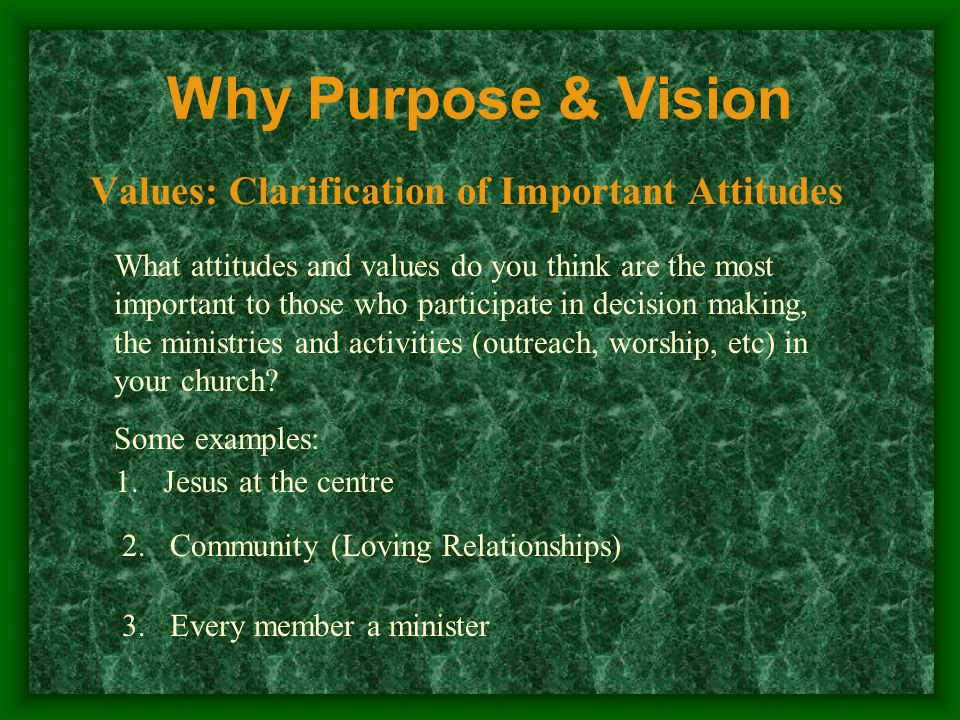 Why Purpose & Vision 4.Every member growing 5.Every member an active witness 6.Mutual Accountability 7.Generosity 8.Team work 9.Decisions by concession