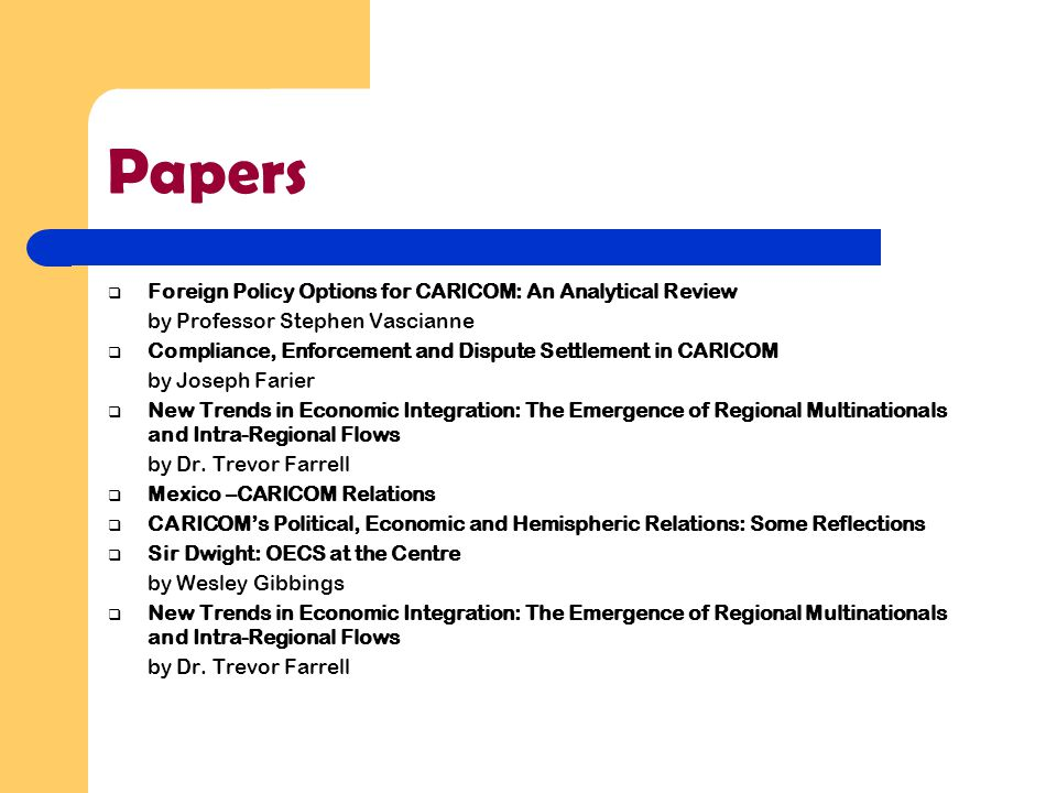Papers  Foreign Policy Options for CARICOM: An Analytical Review by Professor Stephen Vascianne  Compliance, Enforcement and Dispute Settlement in C