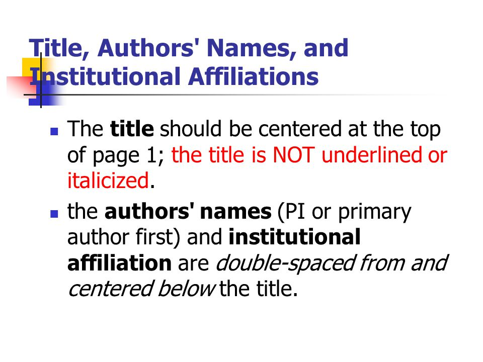 Title, Authors' Names, and Institutional Affiliations The title should be centered at the top of page 1; the title is NOT underlined or italicized. th