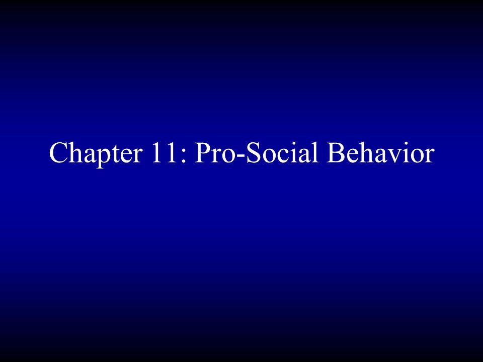 Chapter 11: Pro-Social Behavior