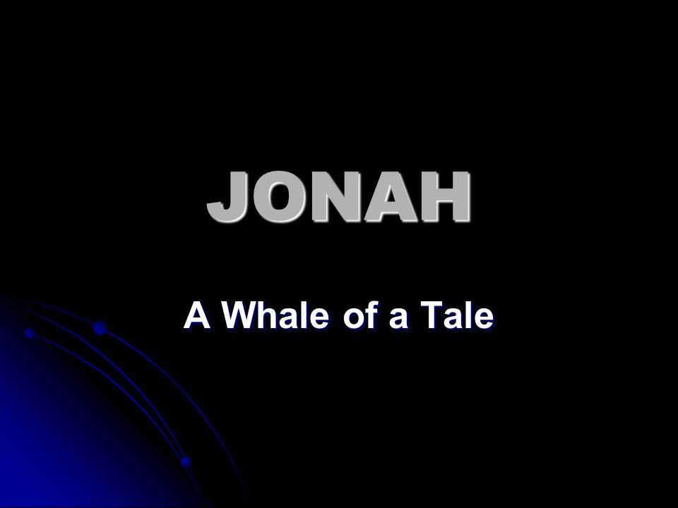 JONAH A Whale of a Tale