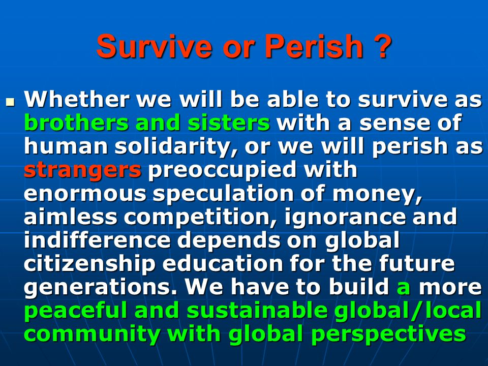 Survive or Perish .