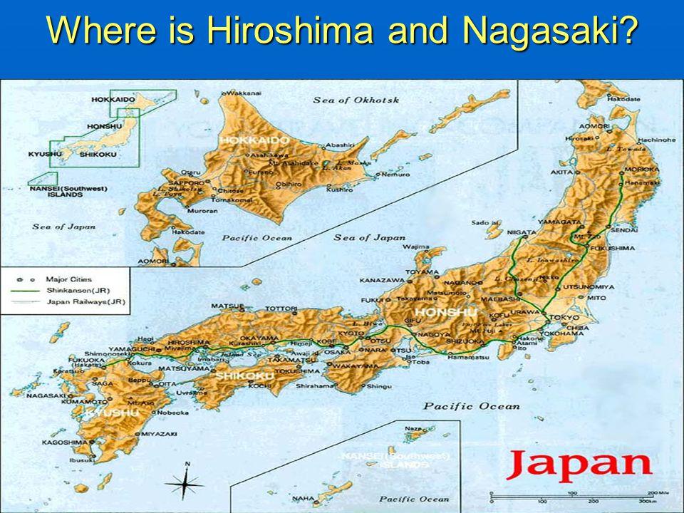 Where is Hiroshima and Nagasaki?