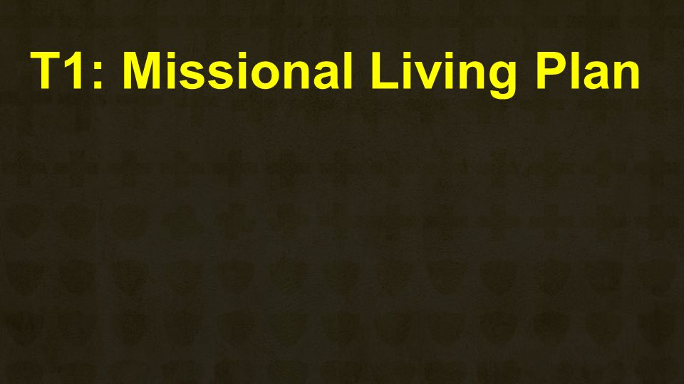 T1: Missional Living Plan