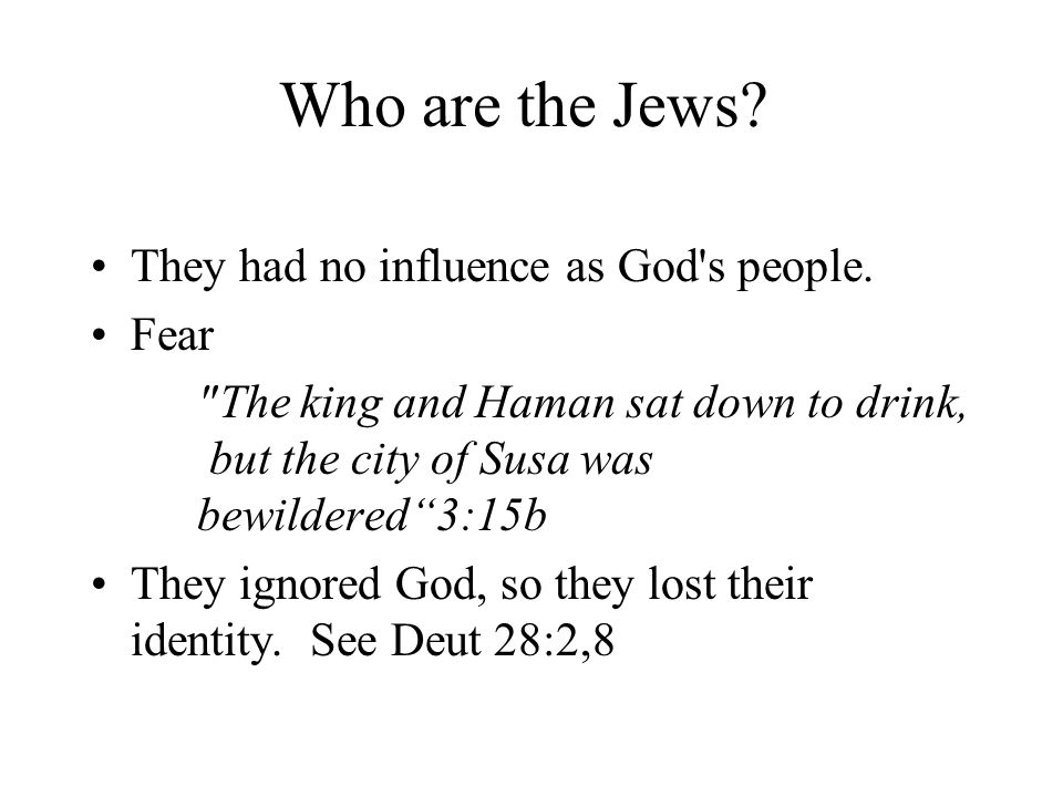 Who are the Jews.They had no influence as God s people.