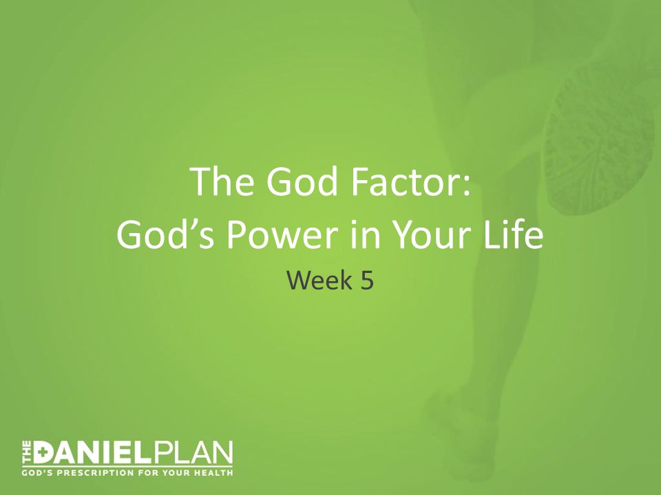 The God Factor: God's Power in Your Life Week 5