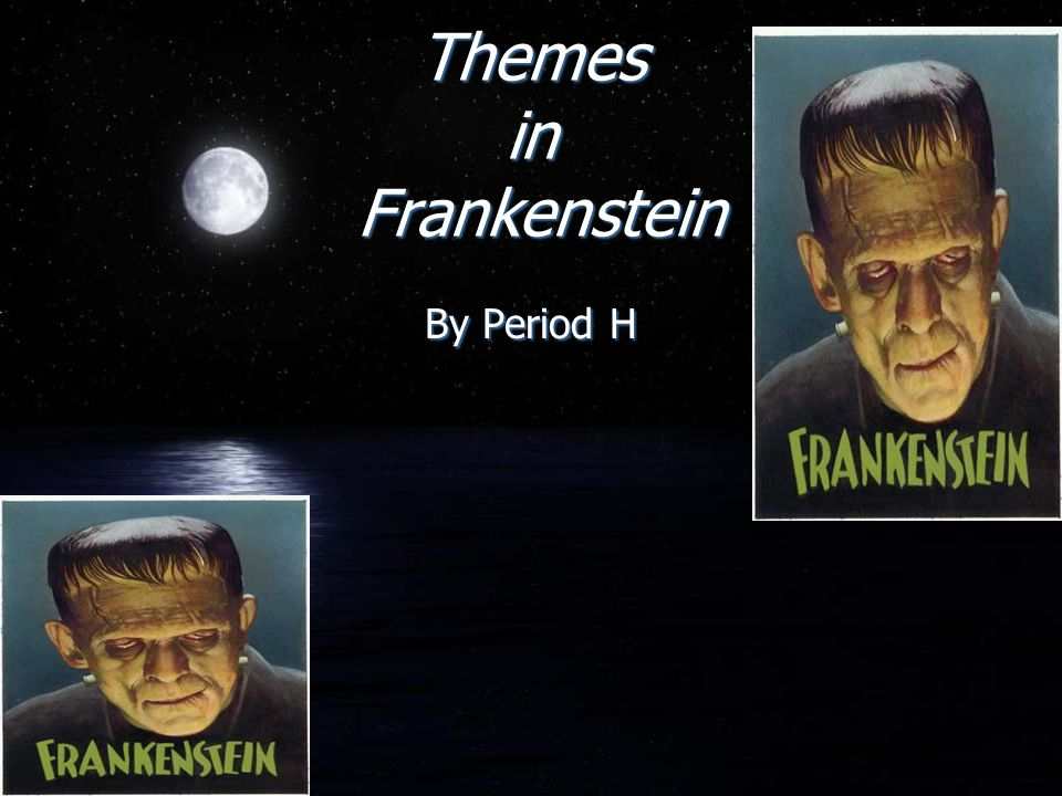 Themes in Frankenstein By Period H