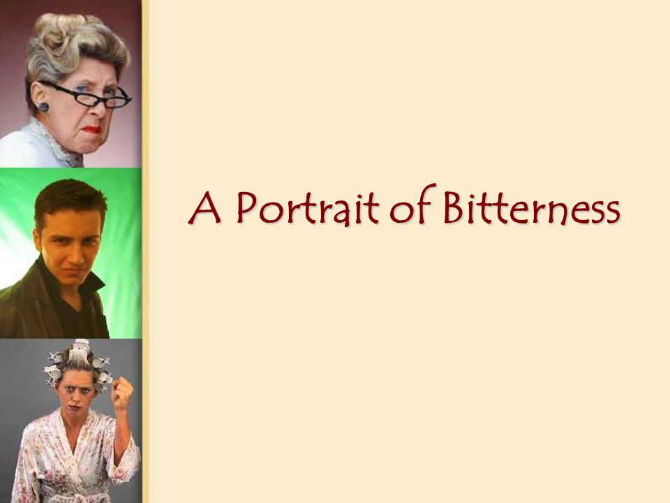 A Portrait of Bitterness
