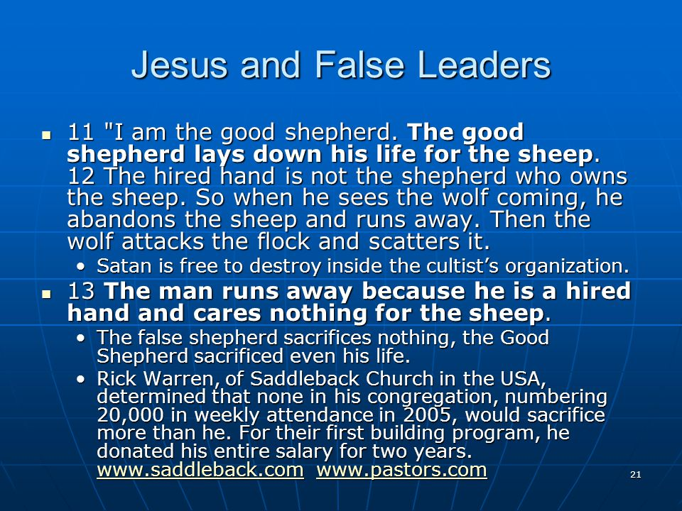21 Jesus and False Leaders 11 I am the good shepherd.