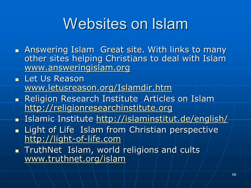58 Websites on Islam Answering Islam Great site.