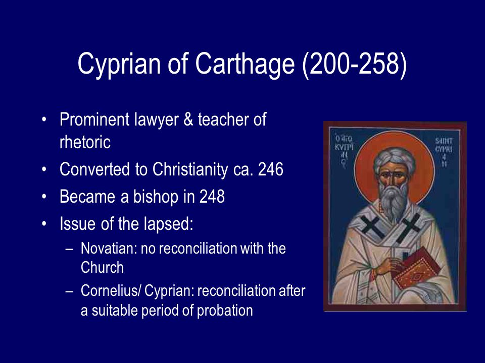 Schismatic Baptism Tertullian, and African synod of 220 held that the baptism in schismatic groups is not valid Cyprian and two councils of Carthage of 255 and 256 upheld this view Pope Stephen strongly objected Both Stephen and Cyprian died before the resolution of the controversy