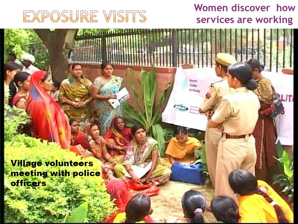 Women discover how services are working Village volunteers meeting with police officers