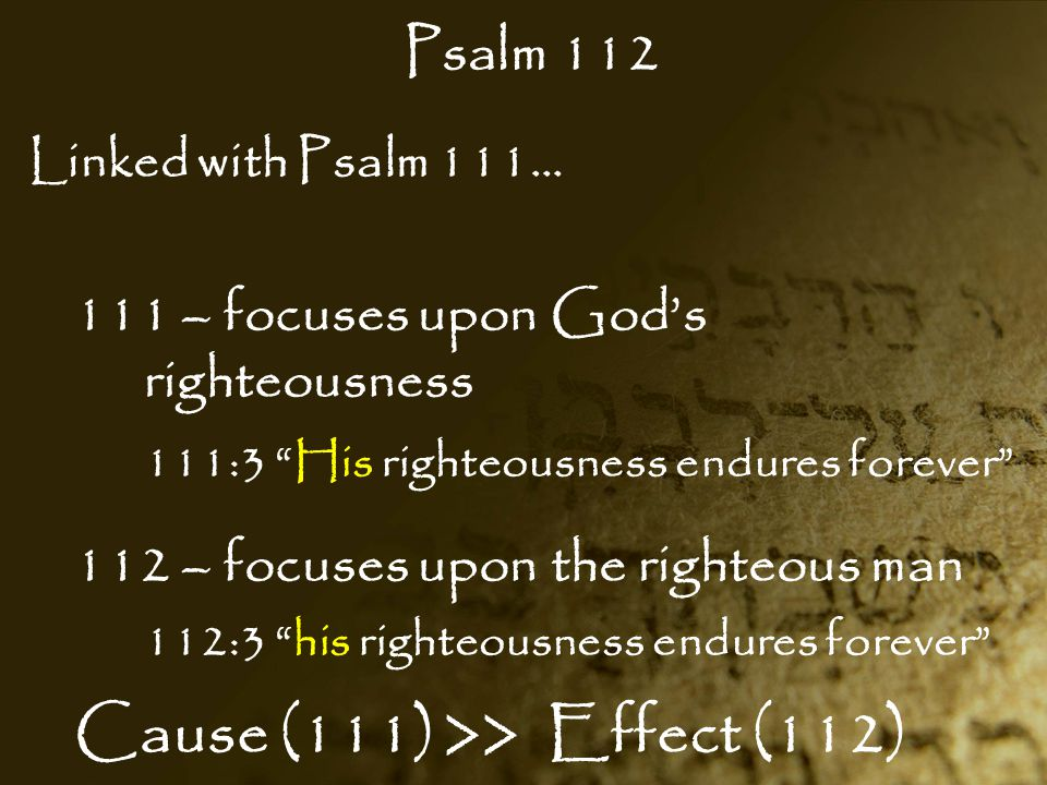 Psalm 112 Lessons Learned from the Poor…  The poor can distinguish between necessities and luxuries.