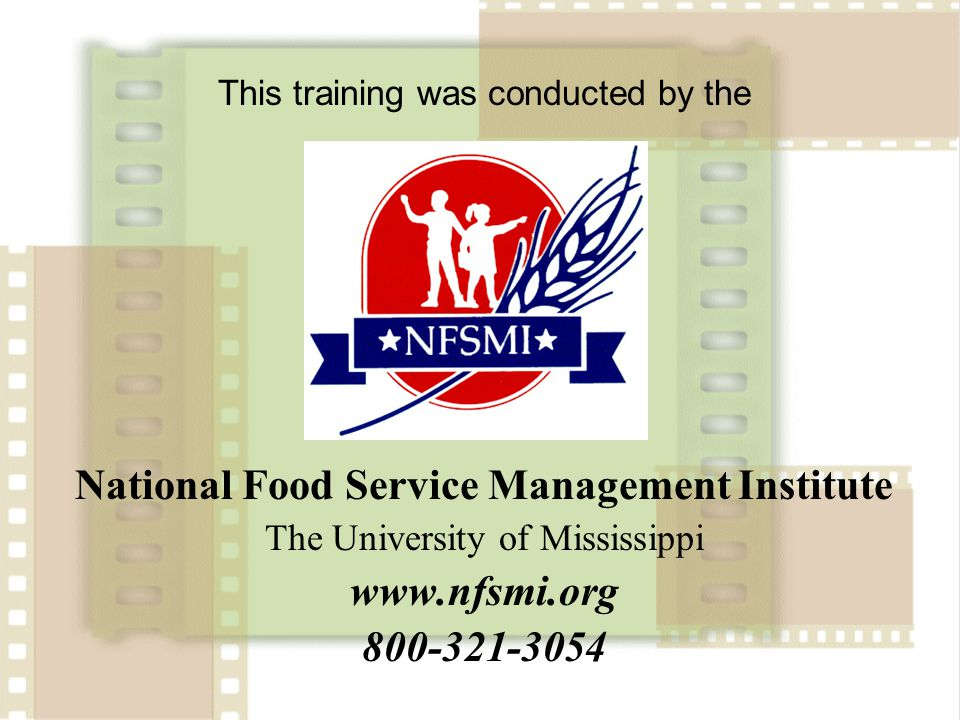 22 This training was conducted by the National Food Service Management Institute The University of Mississippi www.nfsmi.org 800-321-3054