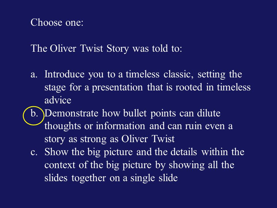 Choose one: The Oliver Twist Story was told to: a.Introduce you to a timeless classic, setting the stage for a presentation that is rooted in timeless