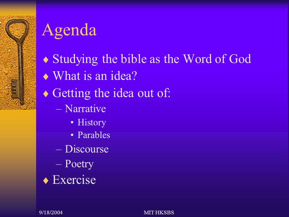 9/18/2004MIT HKSBS Agenda  Studying the bible as the Word of God  What is an idea.