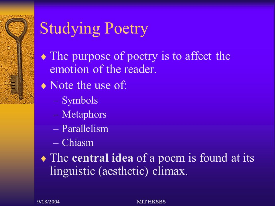 9/18/2004MIT HKSBS Studying Poetry  The purpose of poetry is to affect the emotion of the reader.