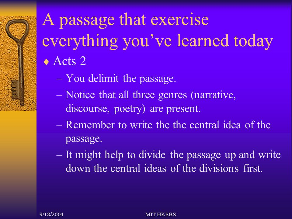 9/18/2004MIT HKSBS A passage that exercise everything you've learned today  Acts 2 –You delimit the passage.