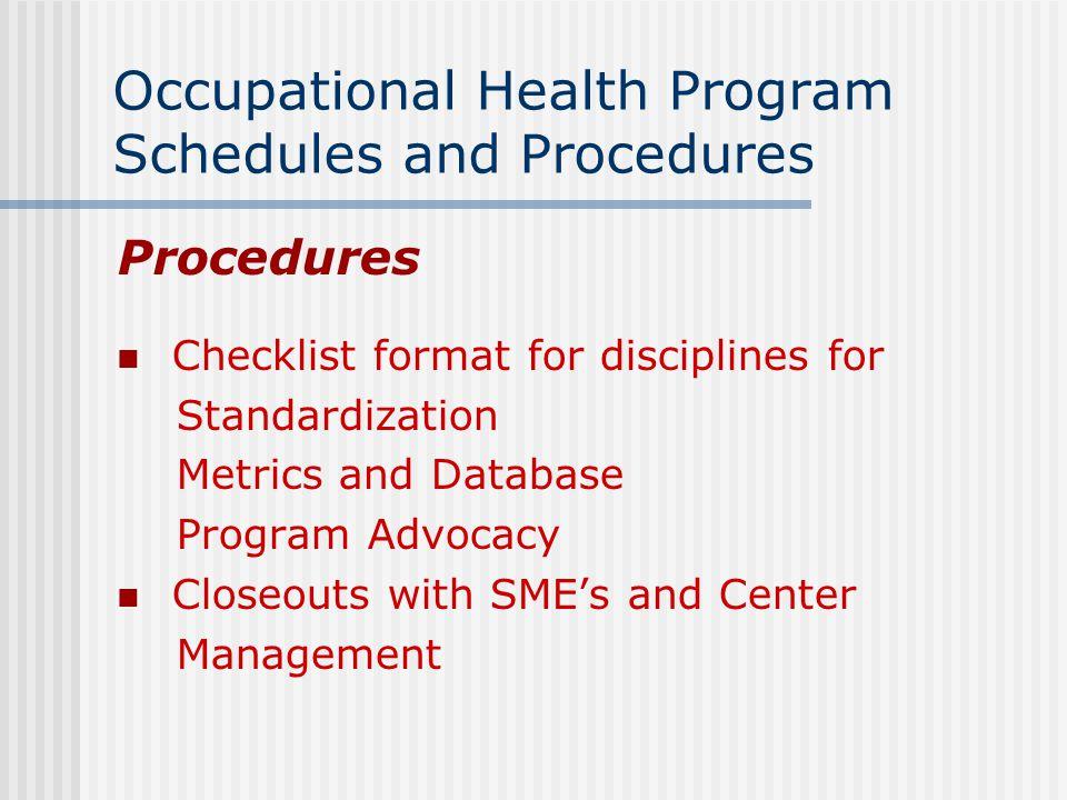 Occupational Health Program Schedules and Procedures Procedures Checklist format for disciplines for Standardization Metrics and Database Program Advo