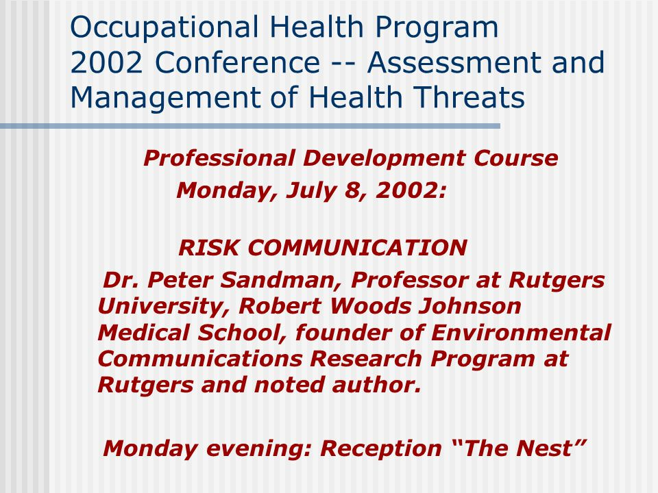 Occupational Health Program 2002 Conference -- Assessment and Management of Health Threats Professional Development Course Monday, July 8, 2002: RISK