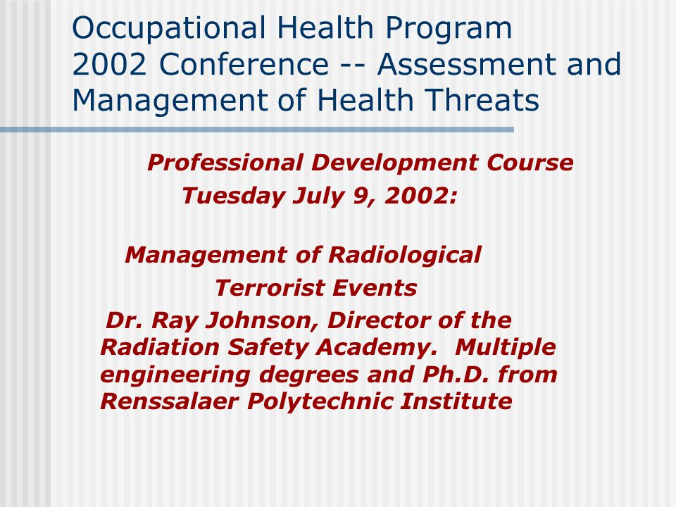 Occupational Health Program 2002 Conference -- Assessment and Management of Health Threats Professional Development Course Tuesday July 9, 2002: Manag
