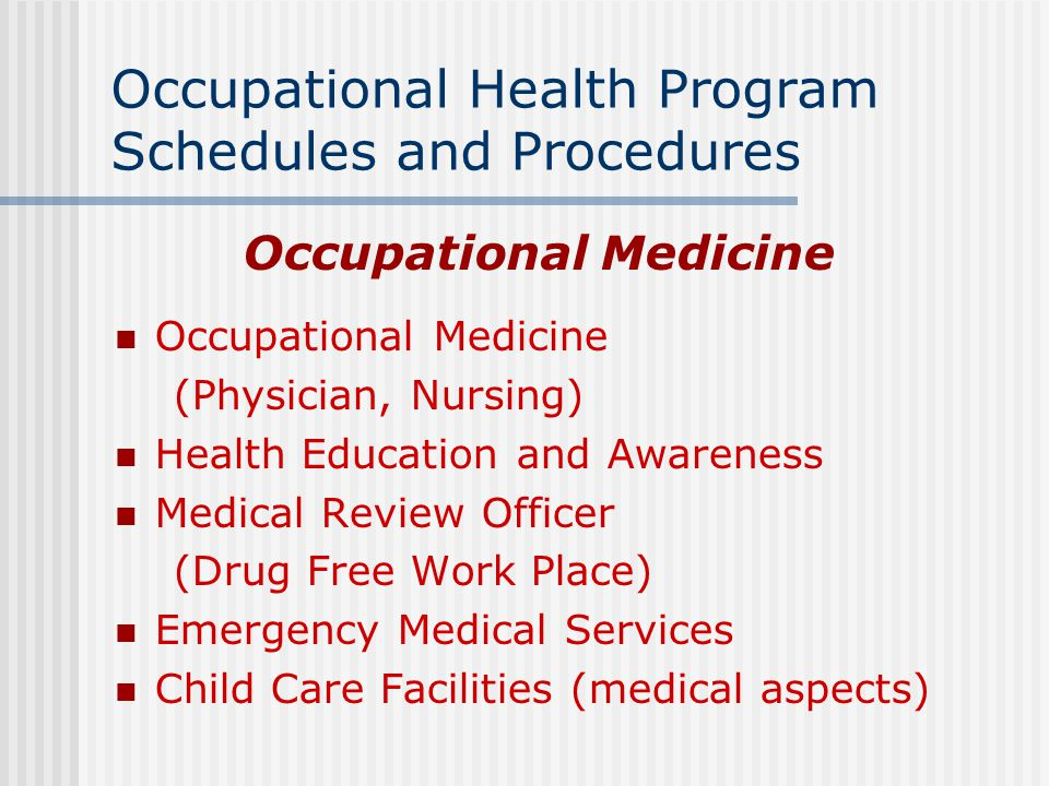 Occupational Health Program Schedules and Procedures Industrial Hygiene Environmental Health Radiological Health (Ionizing and Non-Ionizing) Environmental Sanitation