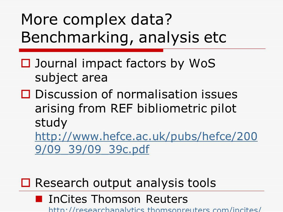 Research output analysis tools: Analyse, benchmark, showcase  Know where your strengths lie  Make comparisons with competitors  Identify research partners  Identify staff to recruit, retain ….
