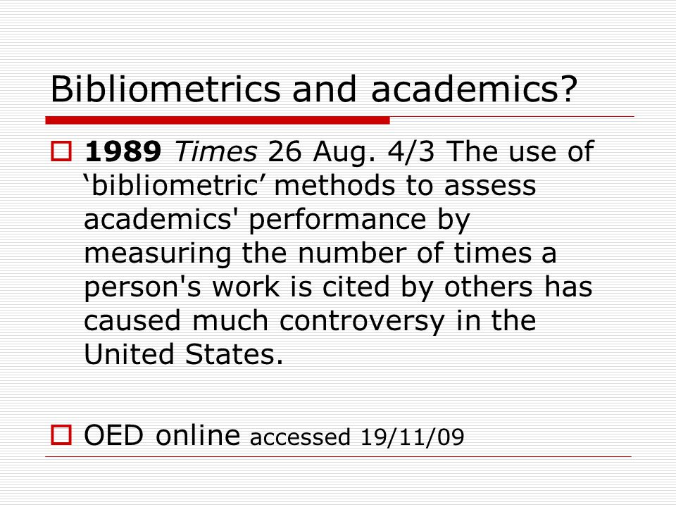 Bibliometrics and academics.  1989 Times 26 Aug.
