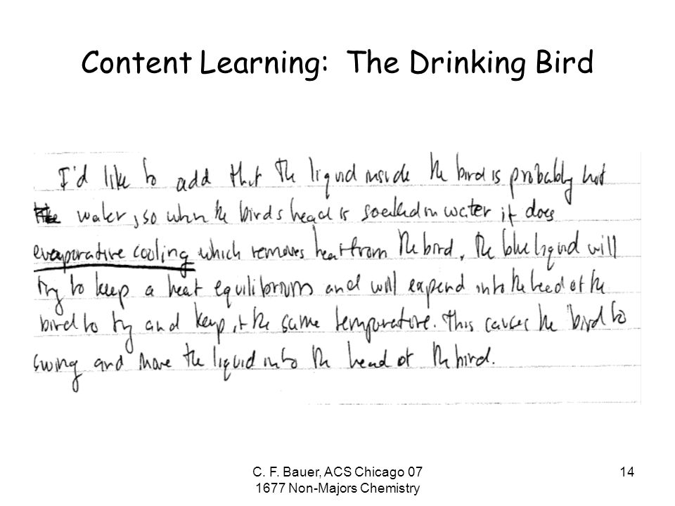 C. F. Bauer, ACS Chicago 07 1677 Non-Majors Chemistry 14 Content Learning: The Drinking Bird