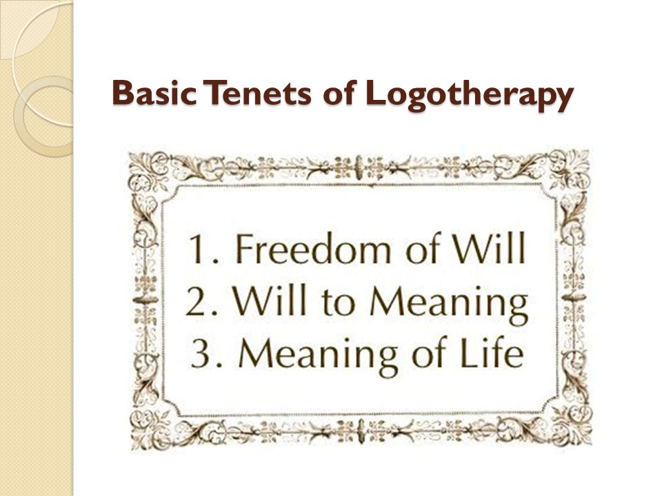 Basic Tenets of Logotherapy