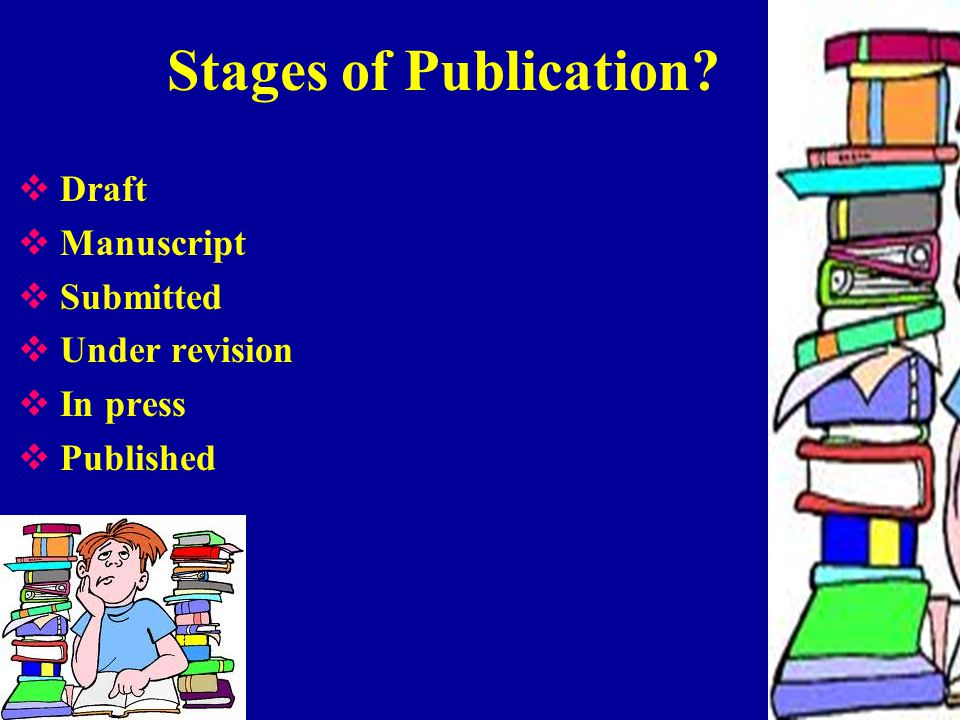 Stages of Publication?  Draft  Manuscript  Submitted  Under revision  In press  Published