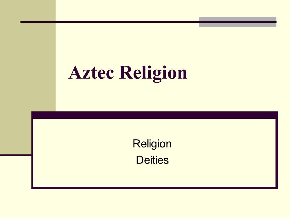 Aztec Religion Religion Deities