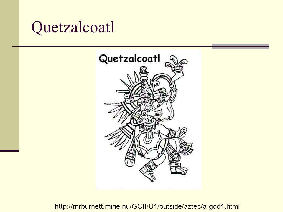 Quetzalcoatl http://mrburnett.mine.nu/GCII/U1/outside/aztec/a-god1.html