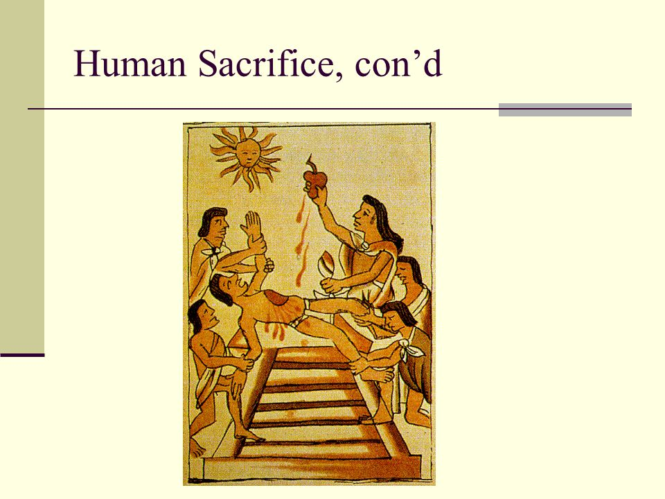 Human Sacrifice, con'd